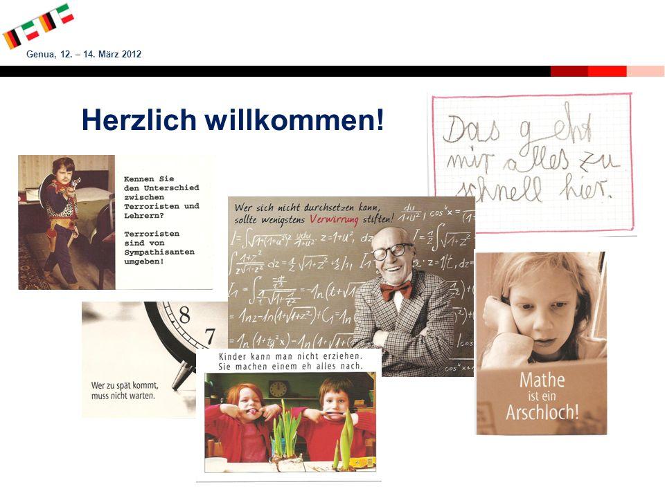 Genua, 12. – 14. März 2012 Herzlich willkommen!