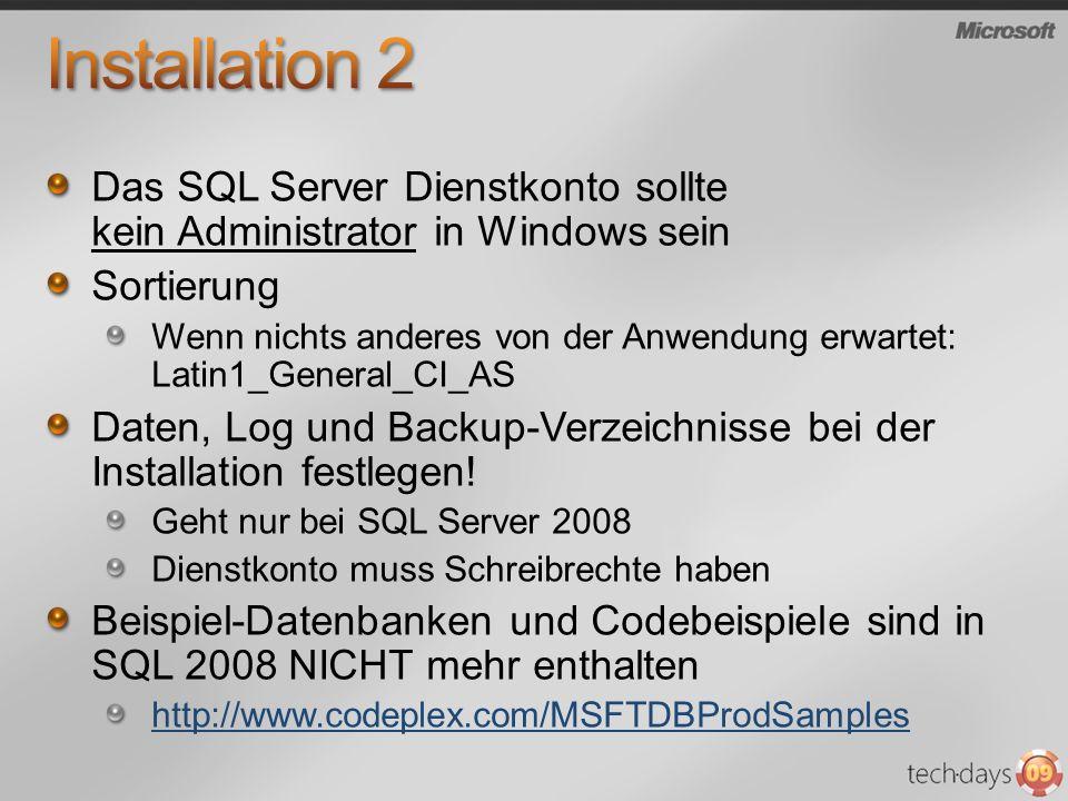 Installation 2 Das SQL Server Dienstkonto sollte kein Administrator in Windows sein. Sortierung.