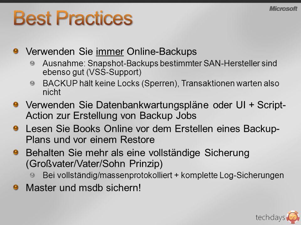 Best Practices Verwenden Sie immer Online-Backups