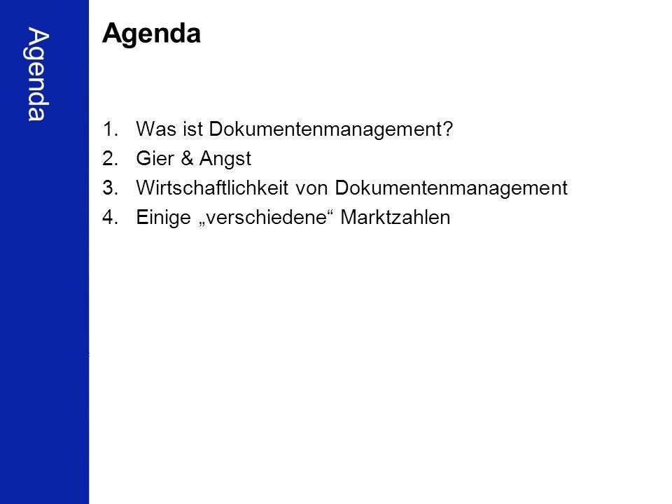 Agenda Agenda Was ist Dokumentenmanagement Gier & Angst