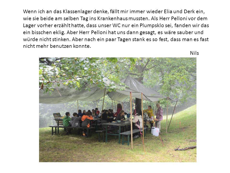 Wenn ich an das Klassenlager denke, fällt mir immer wieder Elia und Derk ein, wie sie beide am selben Tag ins Krankenhaus mussten.
