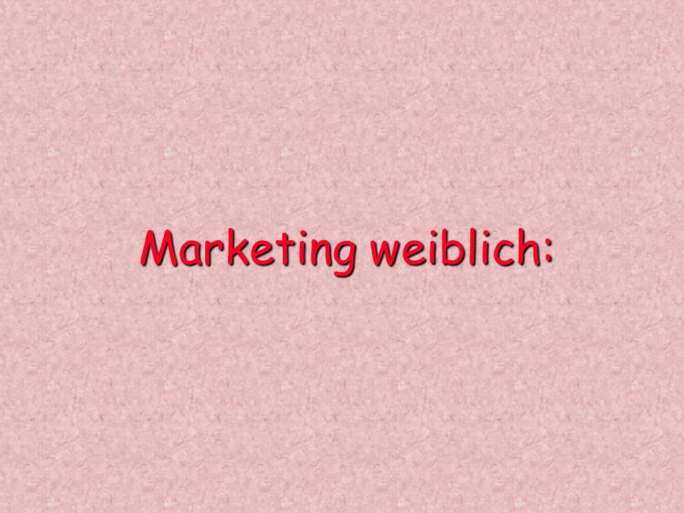 Marketing weiblich: