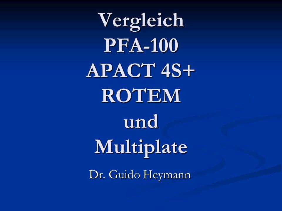 Vergleich PFA-100 APACT 4S+ ROTEM und Multiplate