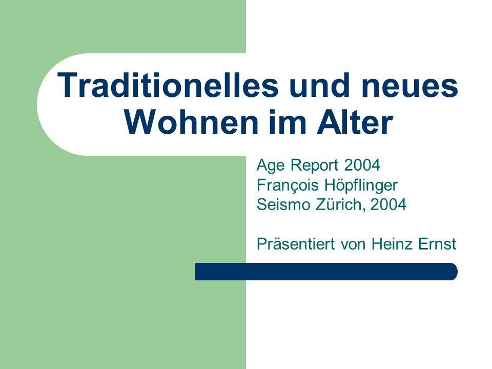 Traditionelles und neues Wohnen im Alter