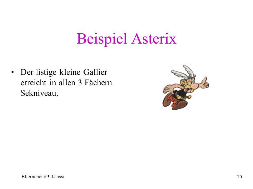 Beispiel AsterixDer listige kleine Gallier erreicht in allen 3 Fächern Sekniveau.