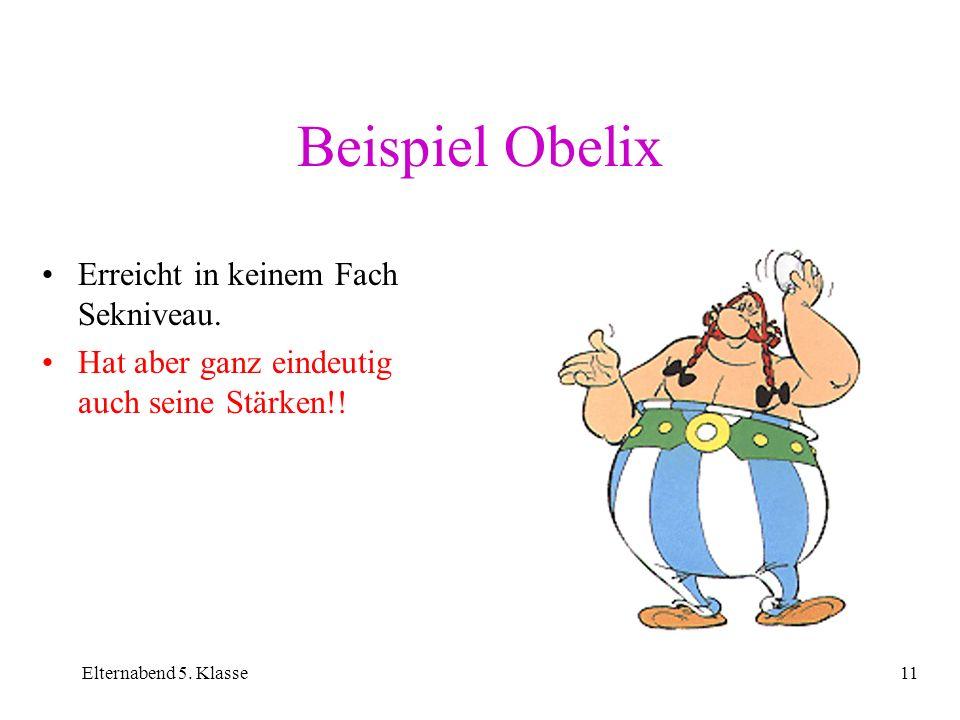 Beispiel Obelix Erreicht in keinem Fach Sekniveau.