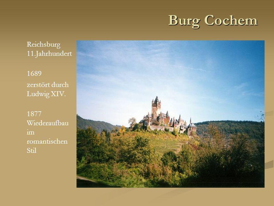 Burg Cochem Reichsburg 11.Jahrhundert 1689 zerstört durch Ludwig XIV.