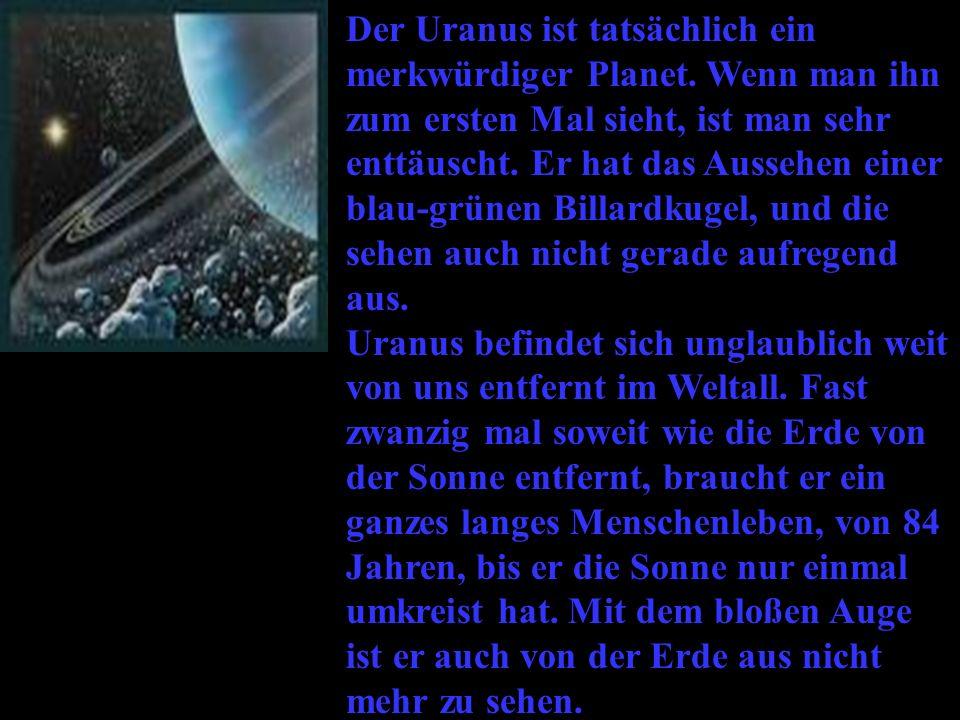 Der Uranus ist tatsächlich ein merkwürdiger Planet