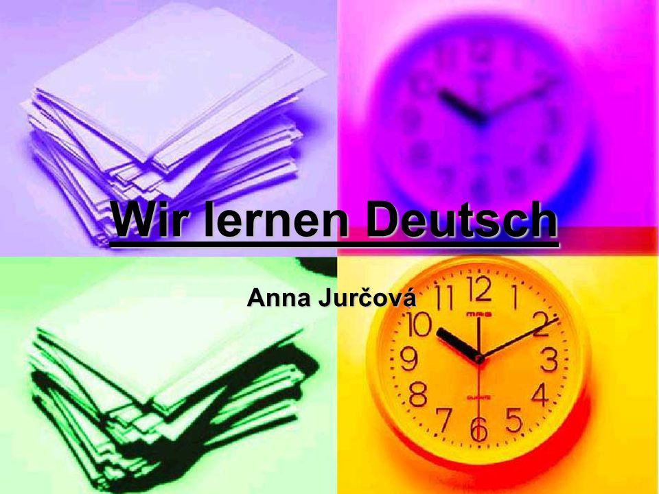 Wir lernen Deutsch Anna Jurčová