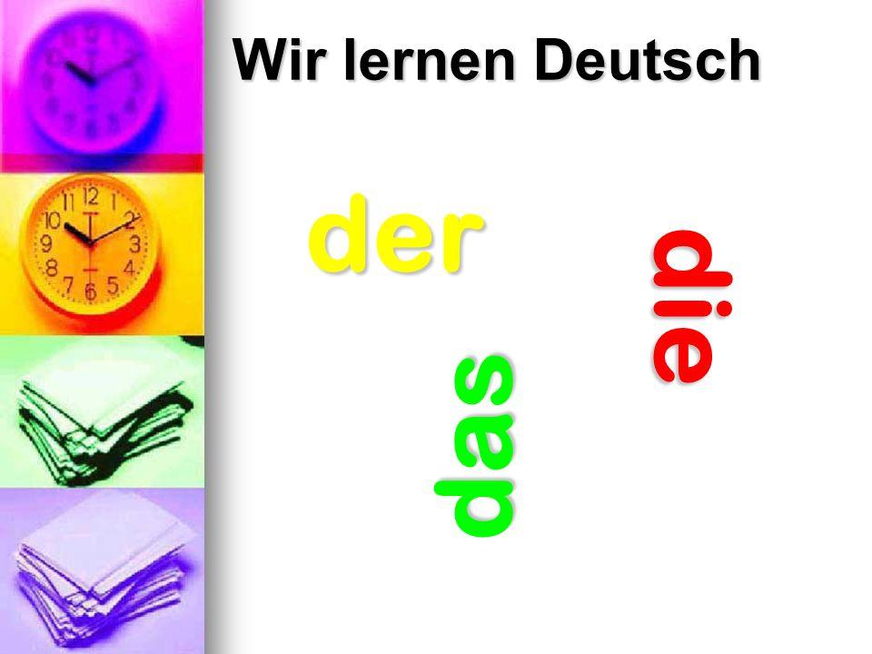 Wir lernen Deutsch der die das