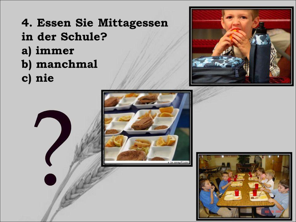 4. Essen Sie Mittagessen in der Schule