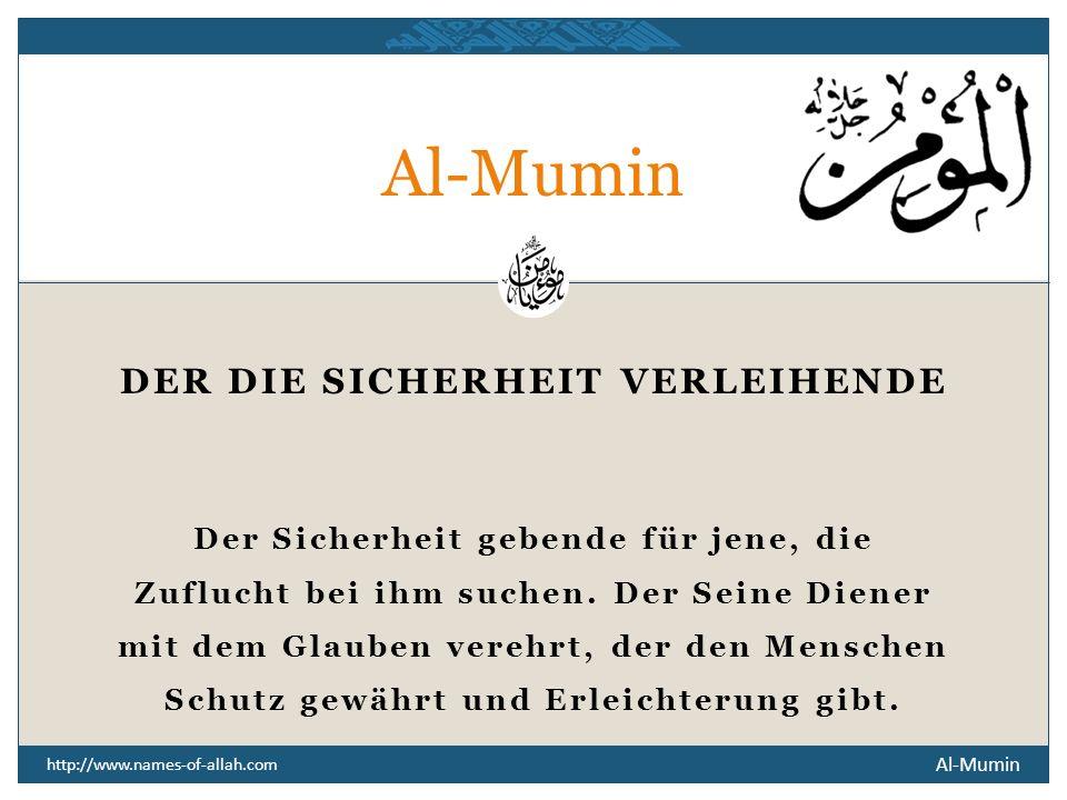 Al-Mumin DER DIE SICHERHEIT VERLEIHENDE