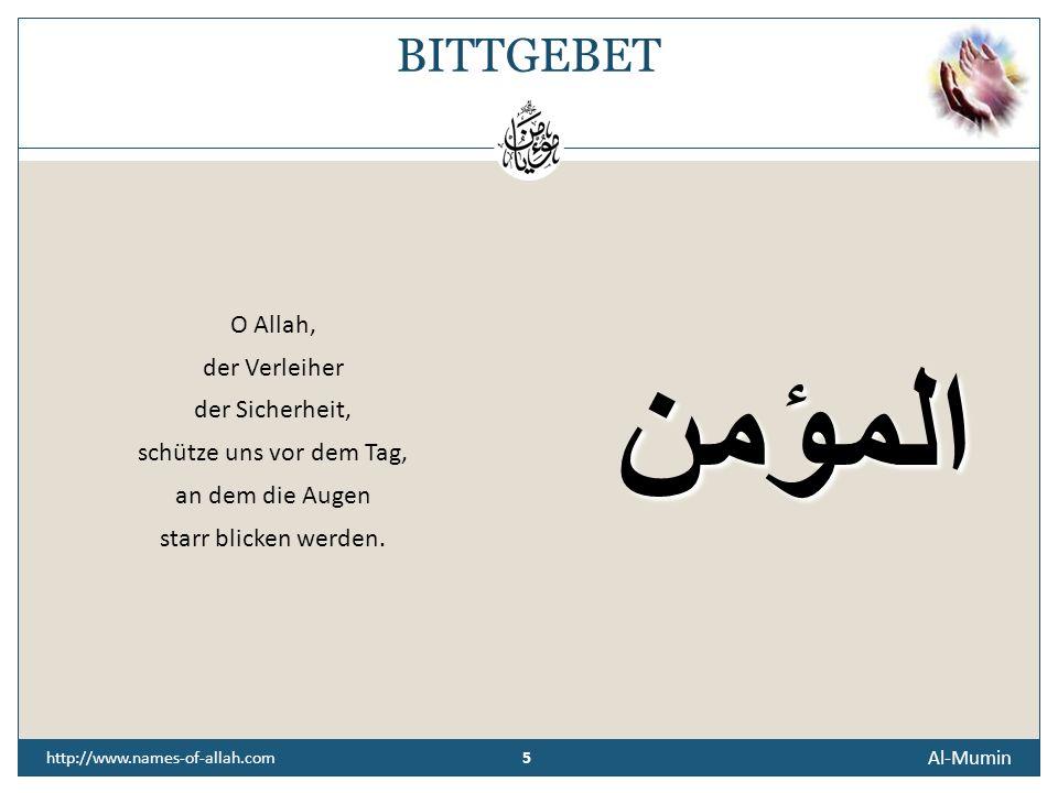 BITTGEBET O Allah, der Verleiher der Sicherheit, schütze uns vor dem Tag, an dem die Augen starr blicken werden.