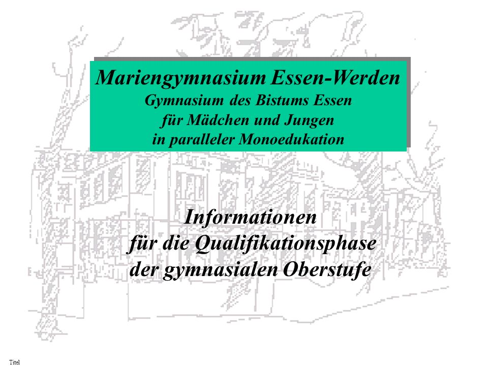 Mariengymnasium Essen-Werden Informationen für die Qualifikationsphase