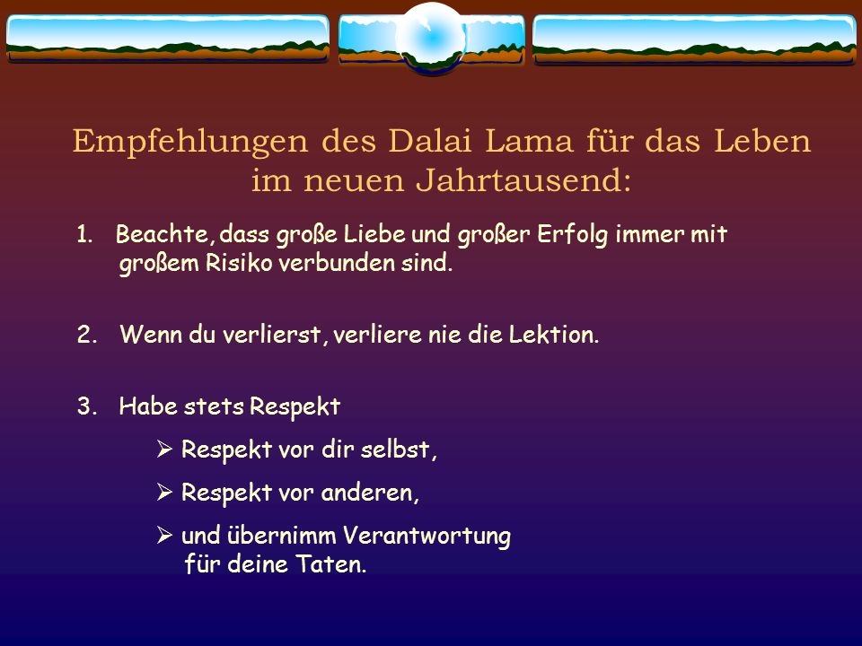 Empfehlungen des Dalai Lama für das Leben im neuen Jahrtausend: