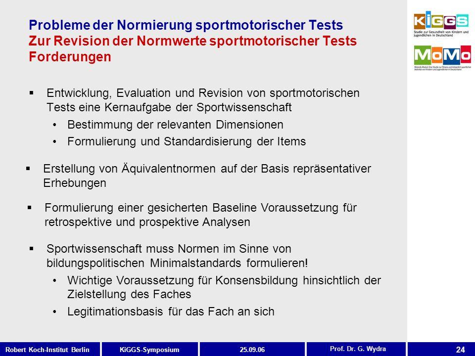 Probleme der Normierung sportmotorischer Tests Zur Revision der Normwerte sportmotorischer Tests Forderungen