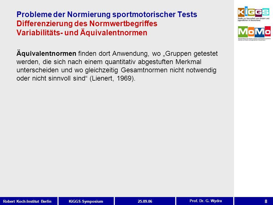 Probleme der Normierung sportmotorischer Tests Differenzierung des Normwertbegriffes Variabilitäts- und Äquivalentnormen