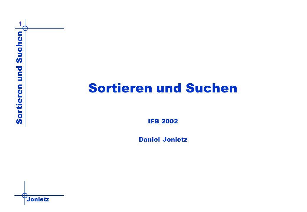 Sortieren und Suchen IFB 2002 Daniel Jonietz