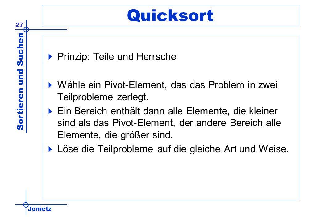 Quicksort Prinzip: Teile und Herrsche