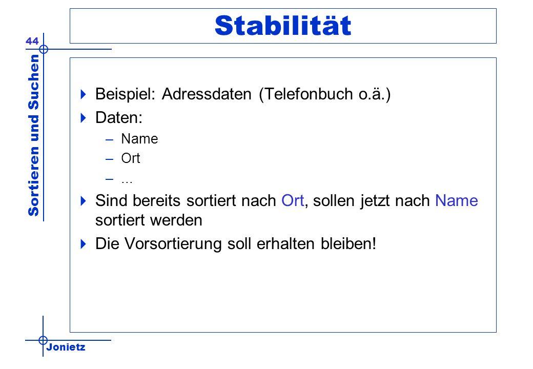 Stabilität Beispiel: Adressdaten (Telefonbuch o.ä.) Daten:
