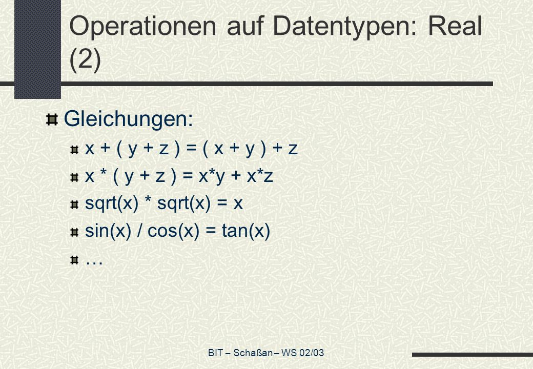 Operationen auf Datentypen: Real (2)