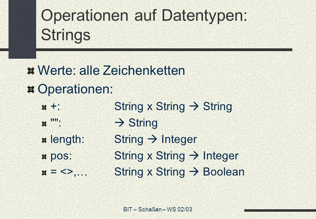 Operationen auf Datentypen: Strings