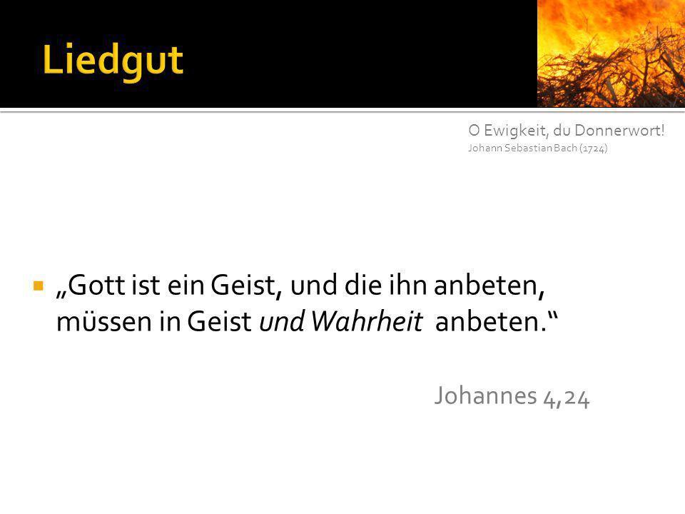 Liedgut O Ewigkeit, du Donnerwort! Johann Sebastian Bach (1724)