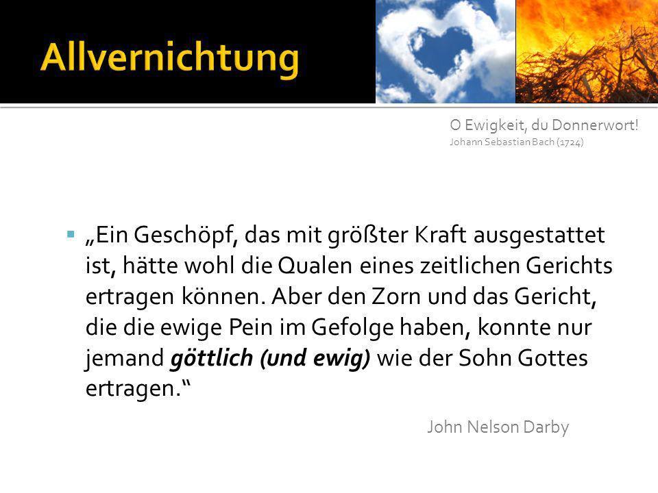 Allvernichtung O Ewigkeit, du Donnerwort! Johann Sebastian Bach (1724)