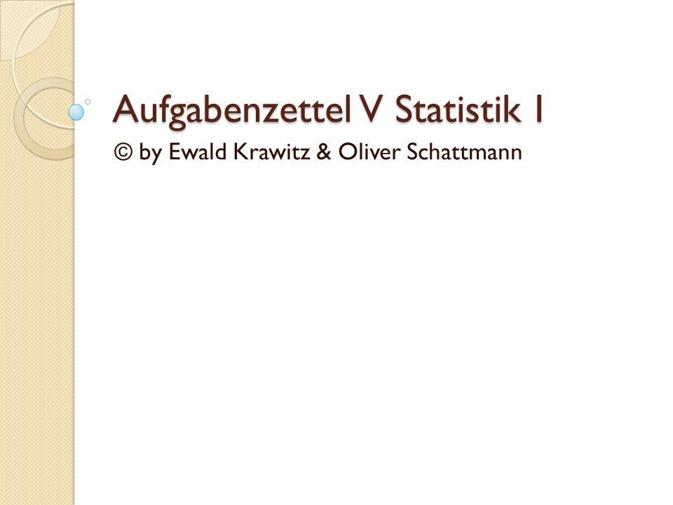 Aufgabenzettel V Statistik I