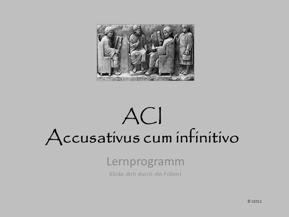 ACI Accusativus cum infinitivo