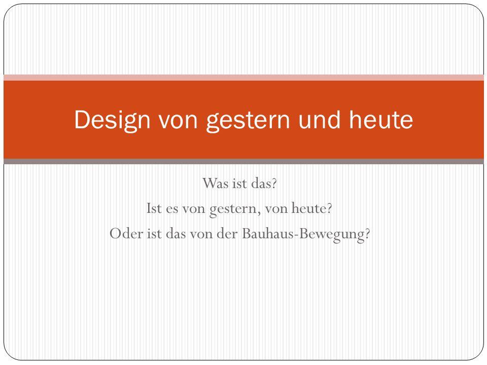 Design von gestern und heute