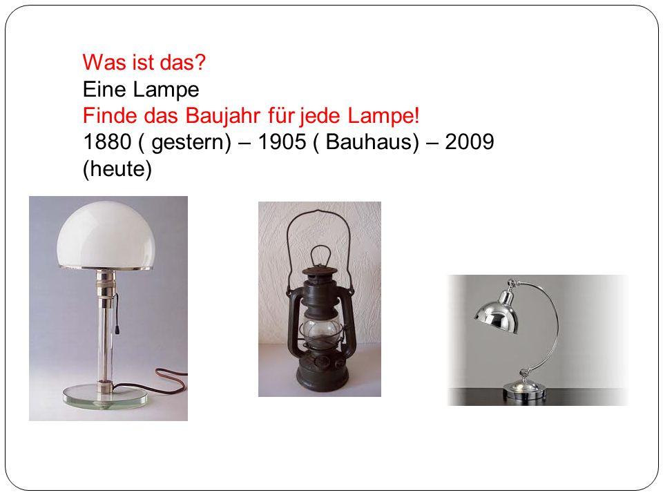 Was ist das. Eine Lampe. Finde das Baujahr für jede Lampe.