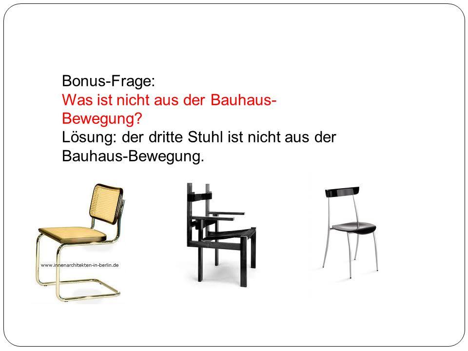 Bonus-Frage: Was ist nicht aus der Bauhaus-Bewegung.