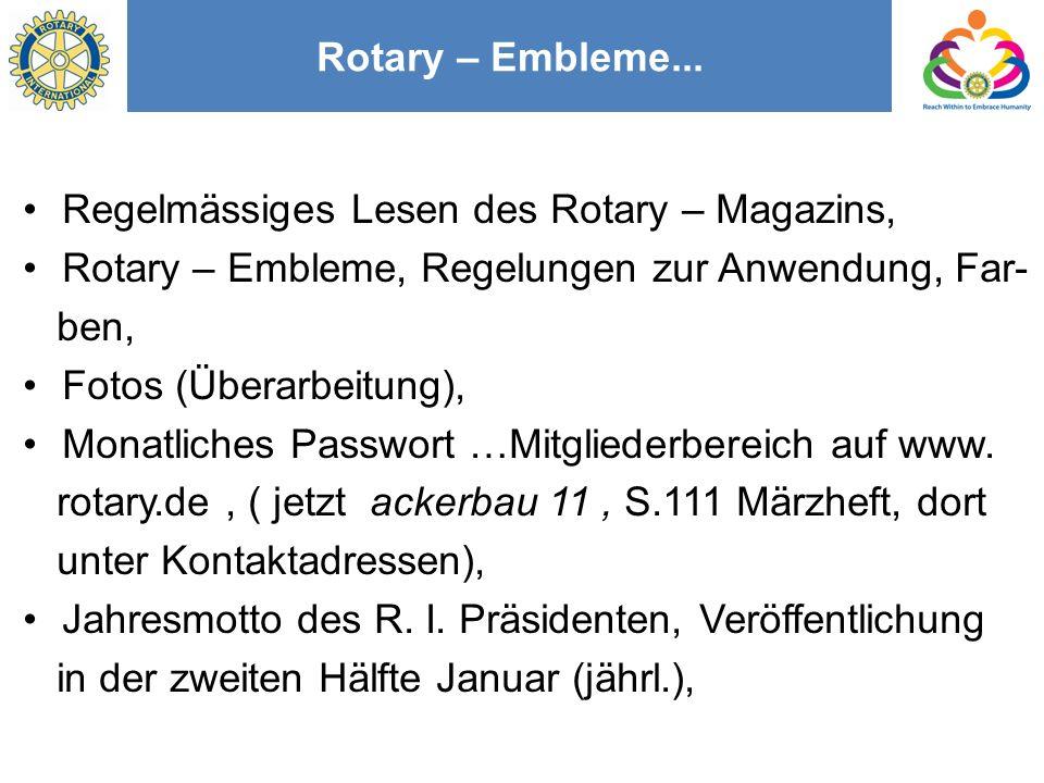 Rotary – Embleme... Regelmässiges Lesen des Rotary – Magazins, Rotary – Embleme, Regelungen zur Anwendung, Far-