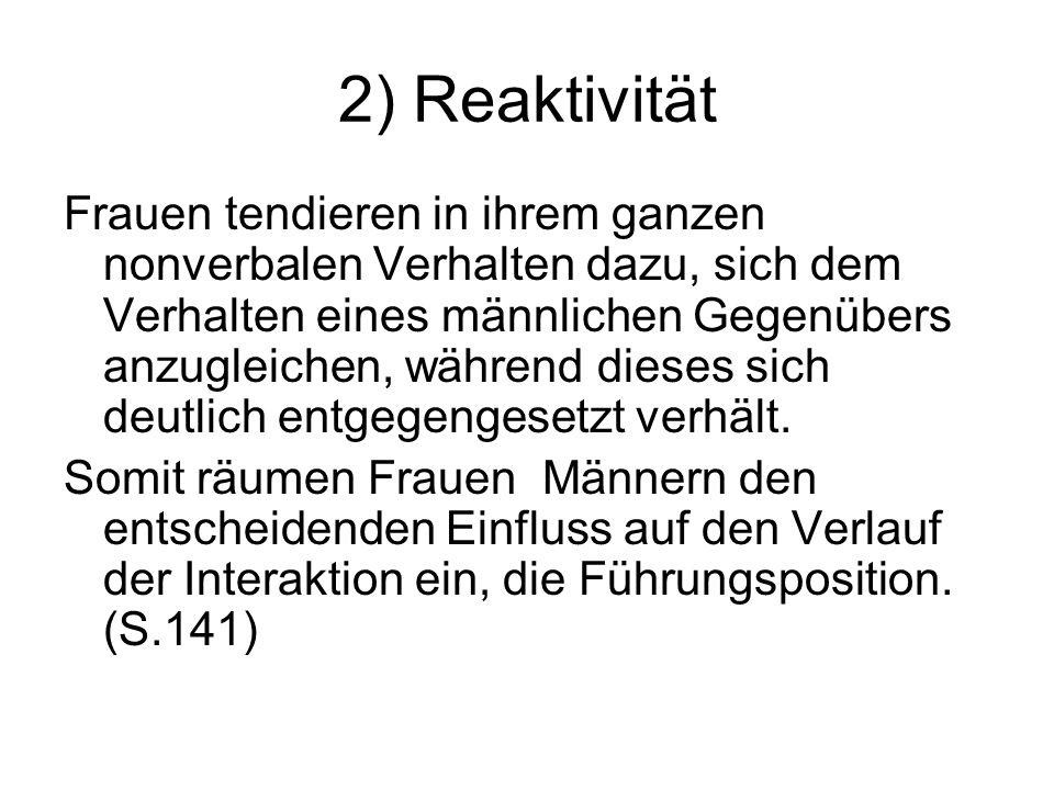 2) Reaktivität