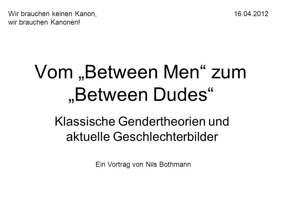 "Vom ""Between Men zum ""Between Dudes"