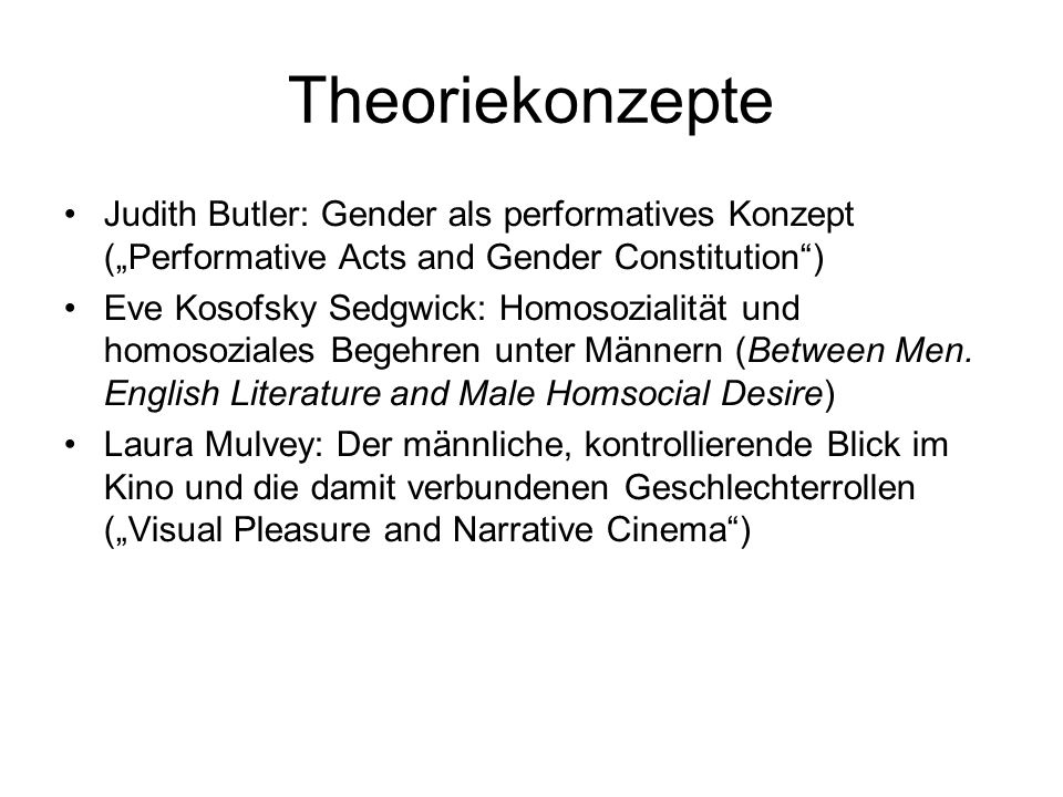 "Theoriekonzepte Judith Butler: Gender als performatives Konzept (""Performative Acts and Gender Constitution )"