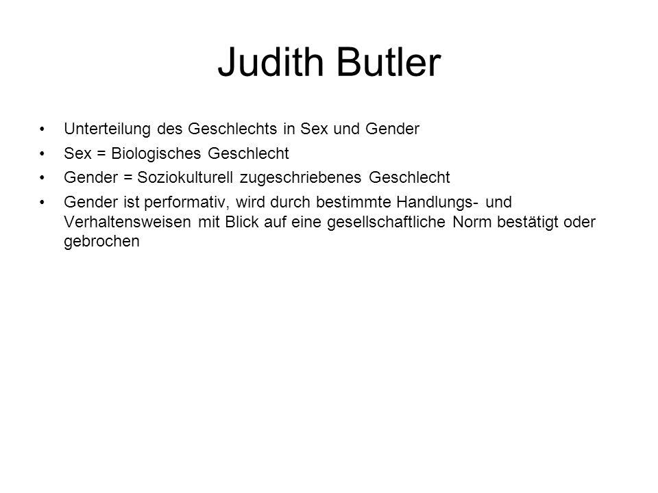 Judith Butler Unterteilung des Geschlechts in Sex und Gender