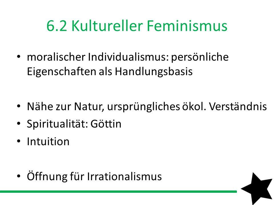 6.2 Kultureller Feminismus