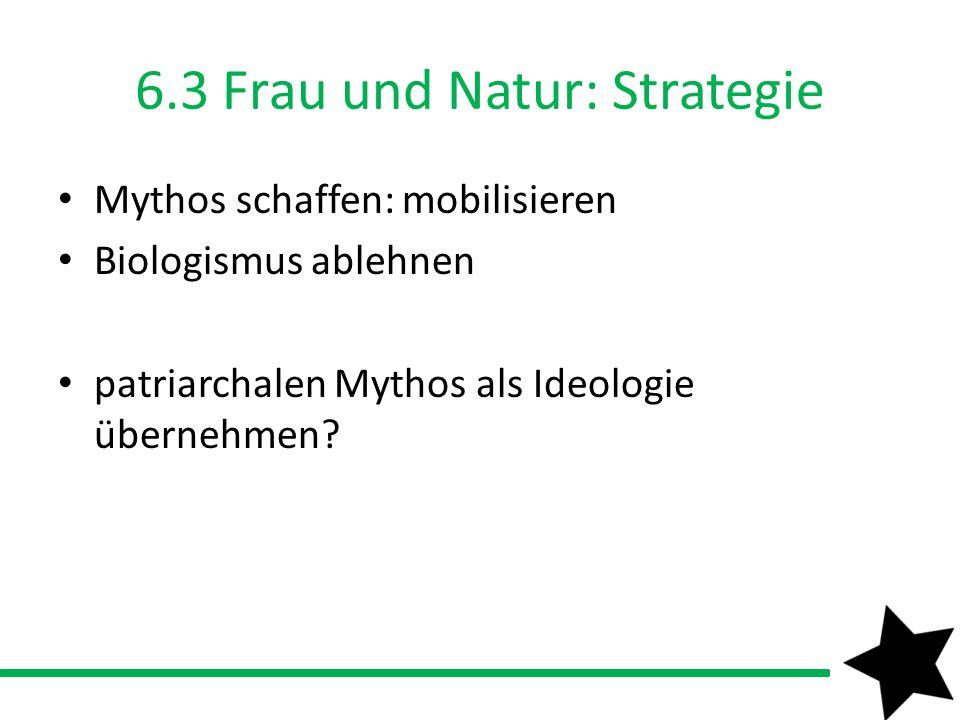 6.3 Frau und Natur: Strategie