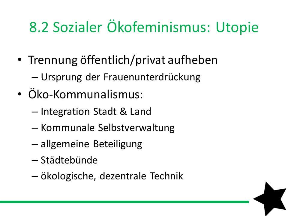 8.2 Sozialer Ökofeminismus: Utopie