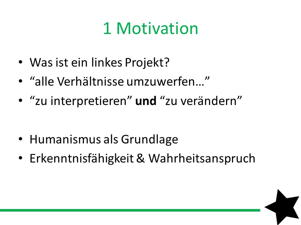 1 Motivation Was ist ein linkes Projekt
