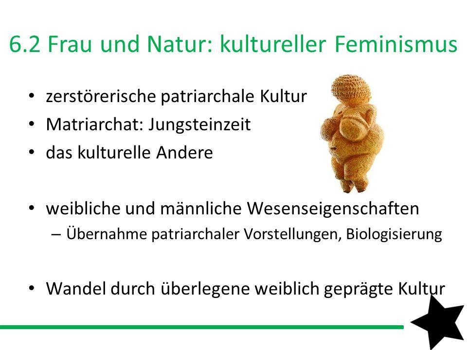 6.2 Frau und Natur: kultureller Feminismus