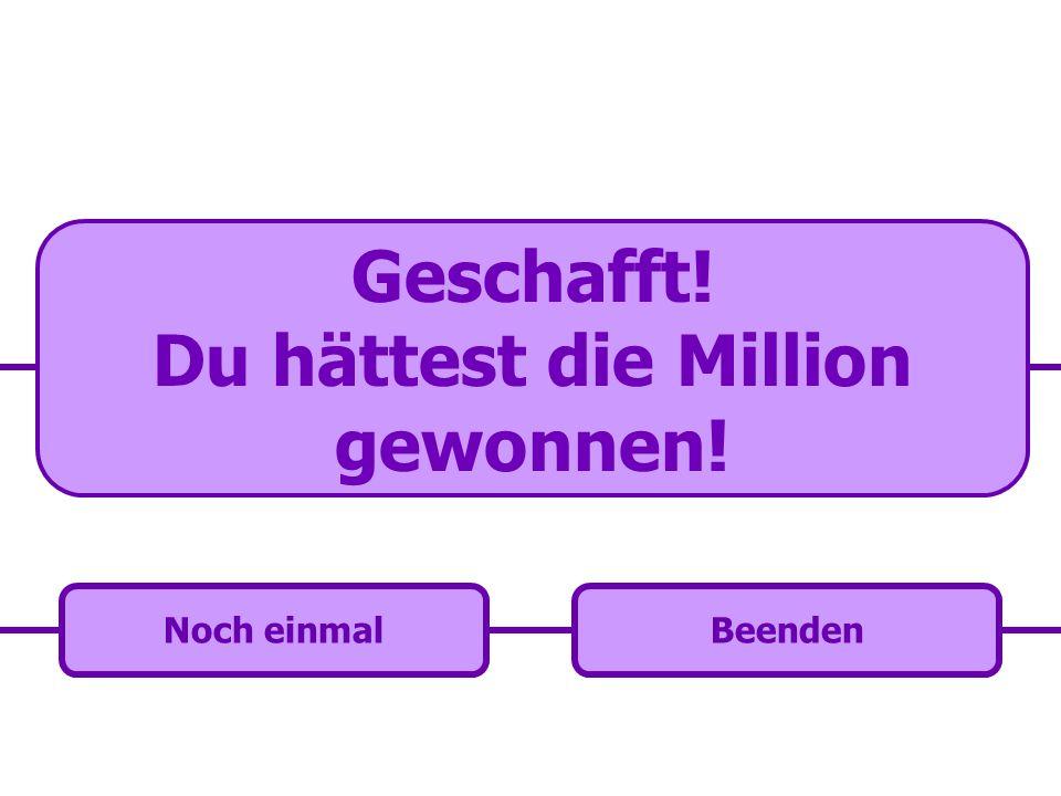 Du hättest die Million gewonnen!
