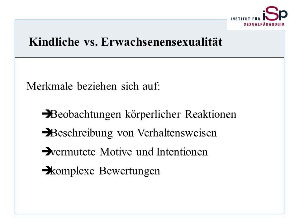 Kindliche vs. Erwachsenensexualität