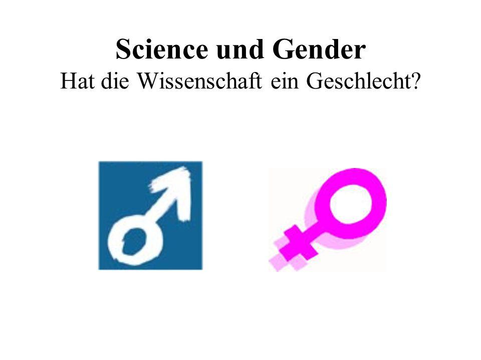Science und Gender Hat die Wissenschaft ein Geschlecht