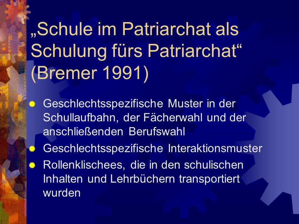 """""""Schule im Patriarchat als Schulung fürs Patriarchat (Bremer 1991)"""