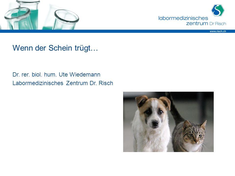Wenn der Schein trügt… Dr. rer. biol. hum. Ute Wiedemann