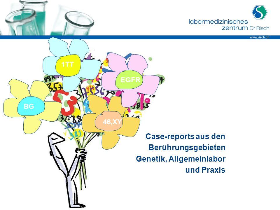 Case-reports aus den Berührungsgebieten Genetik, Allgemeinlabor