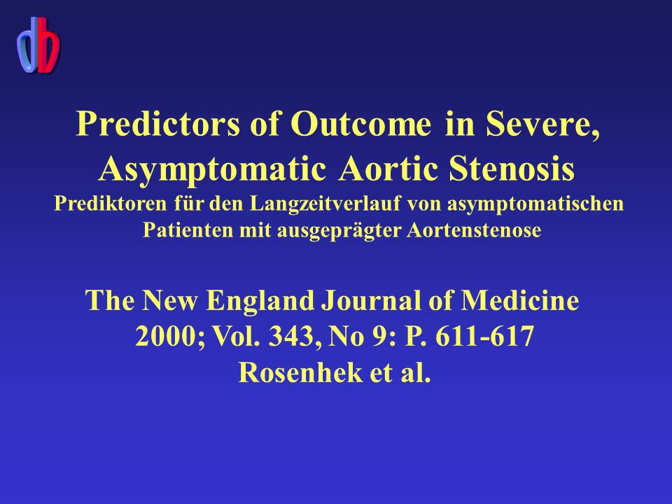 Predictors of Outcome in Severe, Asymptomatic Aortic Stenosis